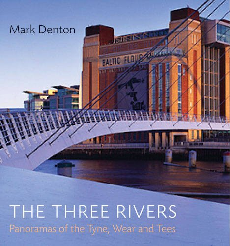 9780711228771: The Three Rivers: Panoramas of the Tyne, Wear and Tees