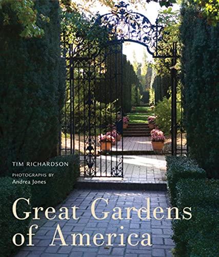 Great Gardens of America: Tim Richardson, Andrea Jones (Photographer)