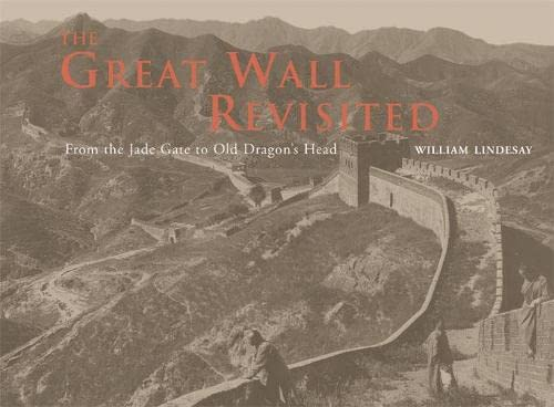 9780711228931: The Great Wall Revisited: From the Jade Gate to Old Dragon's Head
