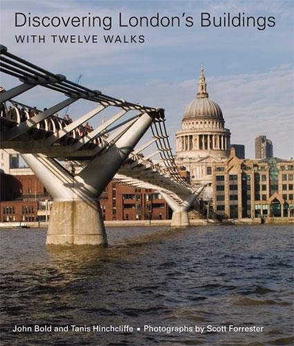 Discovering London's Buildings: With Twelve Walks: Bold, John; Hinchcliffe, Tanis