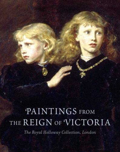 9780711229273: Paintings from the Reign of Victoria: The Royal Holloway Collection, London