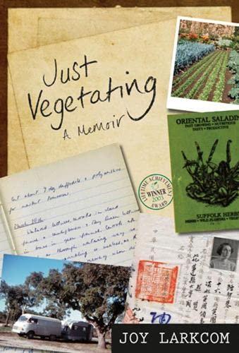 Just Vegetating : A Memoir: Joy Larkcom