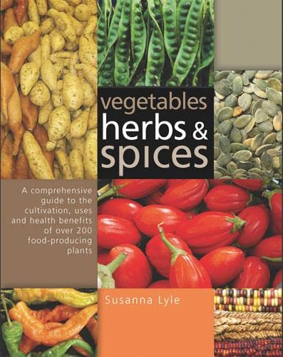 Vegetables, Herbs and Spices: Susanna Lyle