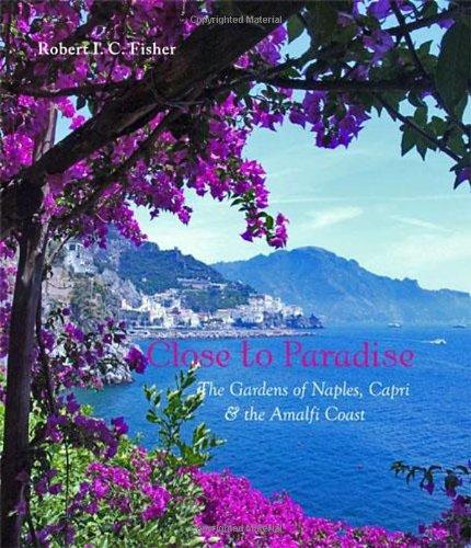 9780711230385: Close to Paradise: The Gardens of Naples, Capri and the Amalfi Coast