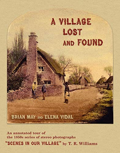 """9780711230392: A Village Lost and Found: """"Scenes in Our Village"""" by T. R. Williams. An Annotated Tour of the 1850s Series of Stereo Photographs"""