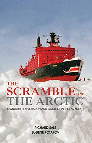 9780711230408: The Scramble for the Arctic: Ownership, Exploitation and Conflict in the Far North