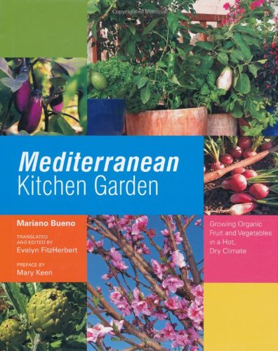 9780711230644: Mediterranean Kitchen Garden: Growing Organic Fruit and Vegetables in a Hot, Dry Climate