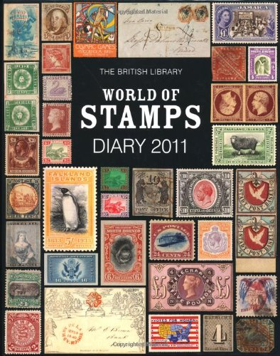 The British Library World of Stamps Desk Diary 2011: Editors of Frances Lincoln