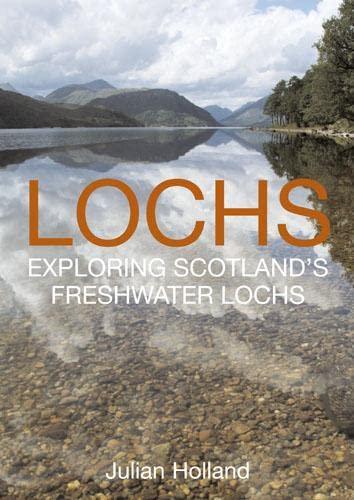 9780711231184: Lochs: Exploring Scotland's Freshwater Lochs
