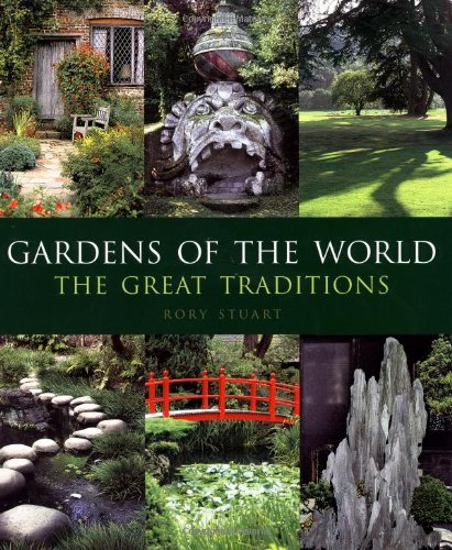 Gardens of the World: The Great Traditions: Stuart, Rory