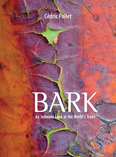 Bark: An Intimate Look at the World's: Pollet, Cedric