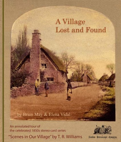 "9780711231498: A Village Lost and Found: An Annotated Tour of the 1850s Series of Stereo Photographs ""Scenes in Our Village"" by T.R. Williams"