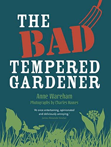 9780711231504: The Bad Tempered Gardener