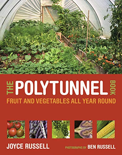 9780711231702: The Polytunnel Book: Fruit and Vegetables All Year Round