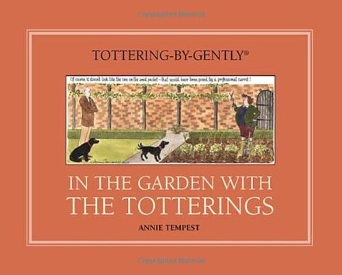 9780711231856: In the Garden with the Totterings (Tottering-by-Gently)