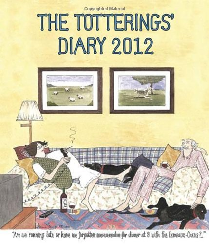 9780711231931: The Totterings' Desk Diary 2012 (Tottering-By-Gently (Calendar))