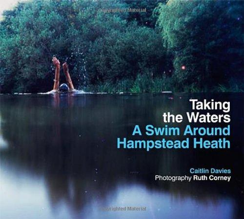 9780711232389: Taking the Waters: A Swim Around Hampstead Heath
