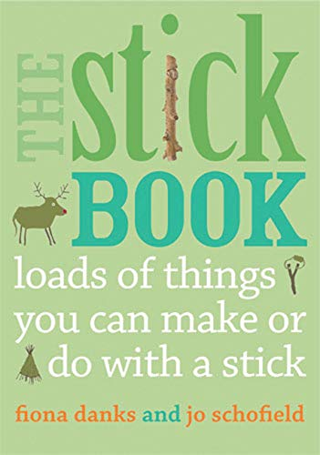 9780711232419: The Stick Book: Loads of things you can make or do with a stick (Going Wild)