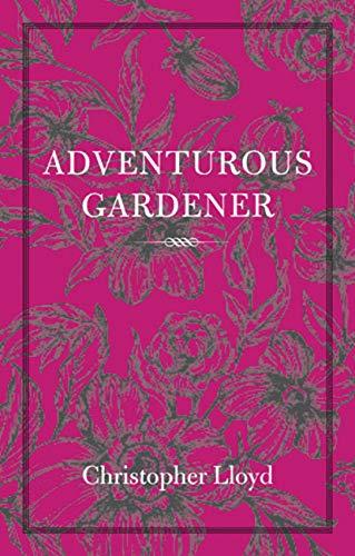 9780711232440: The Adventurous Gardener