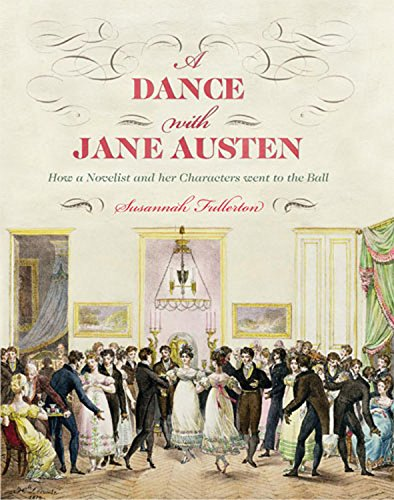 9780711232457: A Dance With Jane Austen: How a Novelist and Her Characters Went to the Ball