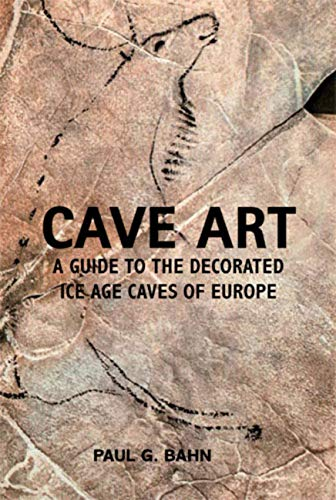 9780711232570: Cave Art: A Guide to the Decorated Ice Age Caves of Europe