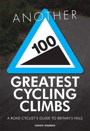 9780711232655: Another 100 Greatest Cycling Climbs: A Road Cyclist's Guide to Britain's Hills