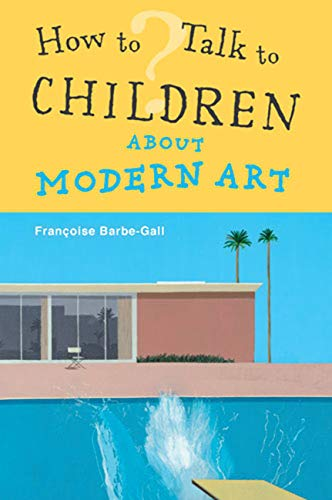 9780711232891: How To Talk to Children About Modern Art