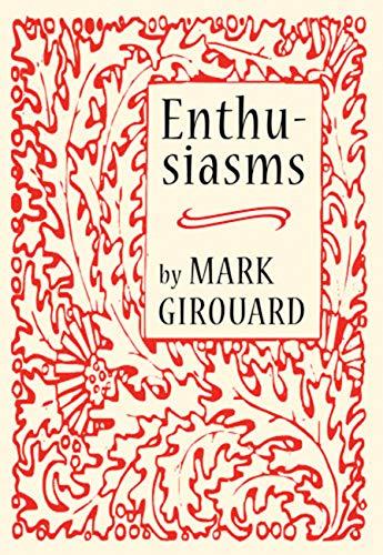 Enthusiasms: Mark Girouard