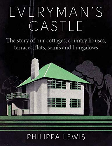 Everyman's Castle: The story of our cottages,: Philippa Lewis