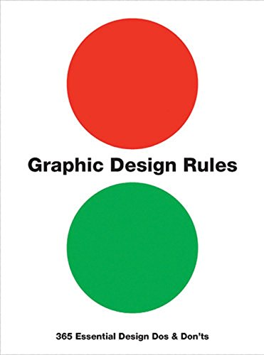 9780711233461: Graphic Design Rules: 365 Essential Design Dos and Don'ts