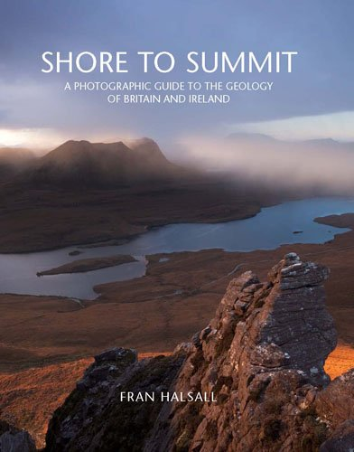 9780711233485: Shore to Summit: A Photographic Guide to the Geology of Britain and Ireland