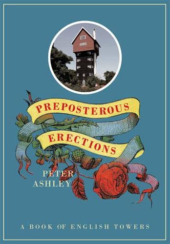 9780711233584: Preposterous Erections: A Book of English Towers