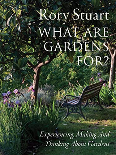 9780711233645: What Are Gardens For?: Experiencing, Making and Thinking About Gardens