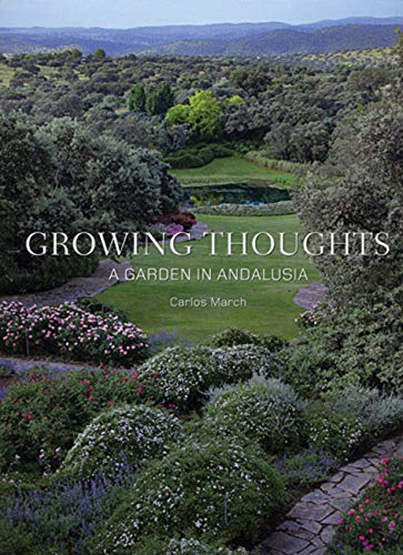 Growing Thoughts : A Garden in Andalusia: March, Carlos