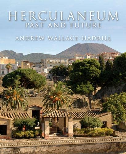 Herculaneum: Past and Future: Wallace-Hadrill, Andrew