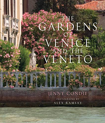 9780711234048: The Gardens of Venice and the Veneto