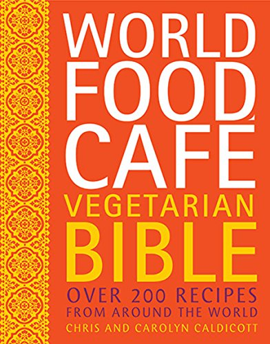 9780711234642: World Food Cafe Vegetarian Bible: Over 200 Recipes From Around the World (World Food Café)