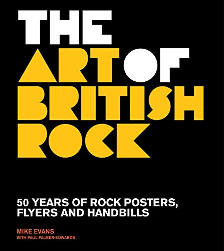 9780711234734: The Art of British Rock: 50 Years of Rock Posters, Flyers and Handbills