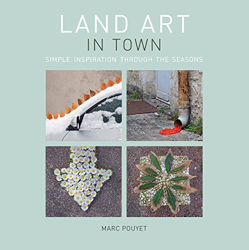 9780711234772: Land Art in Town: Simple Inspiration Through the Seasons