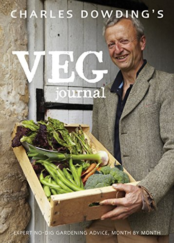 9780711235267: Charles Dowding's Veg Journal: Expert no-dig advice, month by month