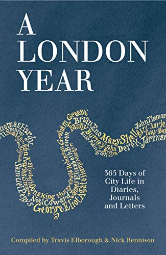 9780711235649: A London Year: 365 Days of City Life in Diaries, Journals and Letters