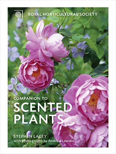 Royal Horticultural Society Companion to Scented Plants: Lacey, Stephen, Lawson, Andrew