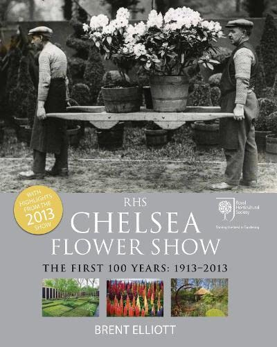 9780711235786: RHS Chelsea Flower Show: The First 100 years: 1913-2013