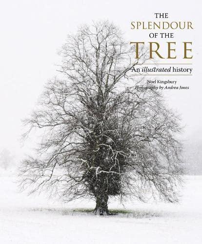 Splendour Of The Tree, The: Noel Kingsbury