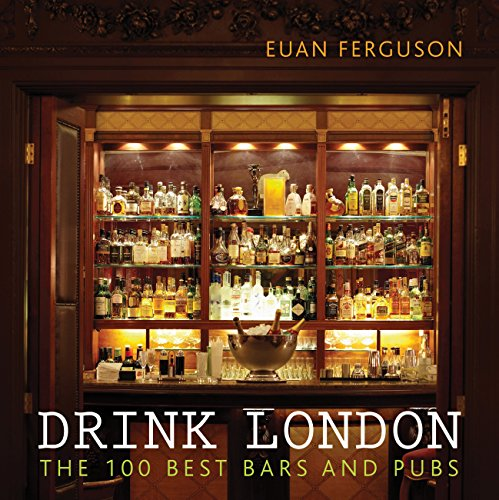 9780711235816: Drink London: The 100 Best Bars and Pubs in the City