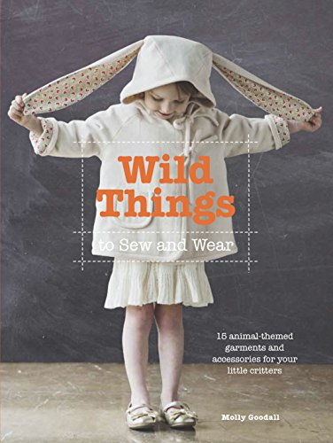 9780711236011: Wild Things to Sew and Wear: 15 Animal-Themed Garments and Accessories for Your Little Critters