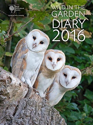 9780711236141: Royal Horticultural Society Wild in the Garden Diary 2016: Sharing the best in Gardening