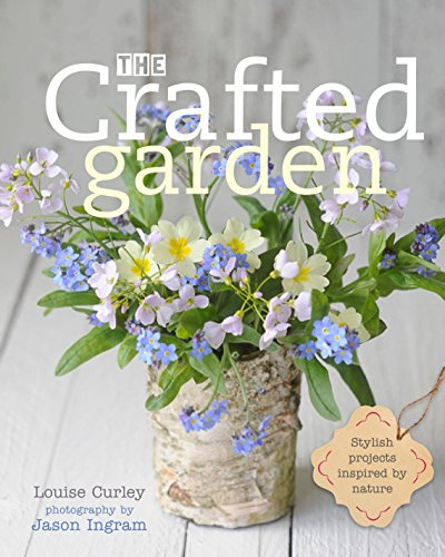 9780711236295: The Crafted Garden: Stylish Projects Inspired by Nature