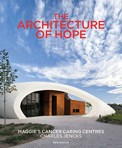 9780711236356: The Architecture of Hope: Maggie's Cancer Caring Centres
