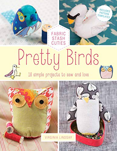 9780711236370: Pretty Birds: 18 Simple Projects to Sew and Love (Fabric Stash Cuties)